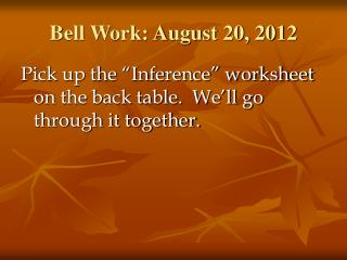 Bell Work: August 20, 2012