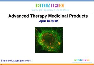Advanced Therapy Medicinal Products  April 18, 2012