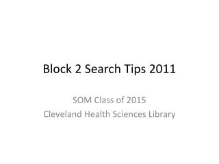 Block 2 Search Tips 2011
