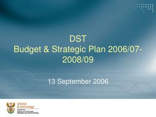 DST Budget & Strategic Plan 2006/07-2008/09