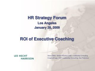 HR Strategy Forum Los Angeles January 28, 2009 ROI of Executive Coaching