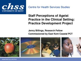 Staff Perceptions of Ageist Practice in the  C linical  S etting: Practice Development Project