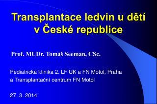 Transplantace ledvin u dětí       v České republice