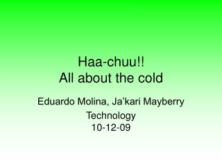 Haa-chuu!! All about the cold