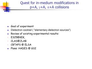 Quest for in-medium modifications in      p+A,  +A, +A collisions