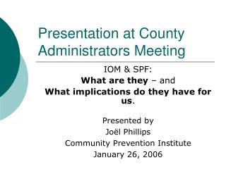 Presentation at County Administrators Meeting