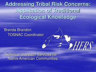 Addressing Tribal Risk Concerns: Application of Traditional Ecological Knowledge