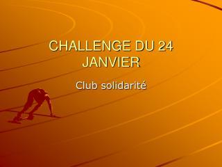 CHALLENGE DU 24 JANVIER