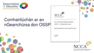 Comhairliúchán ar  an  nGearrchúrsa  don OSSP