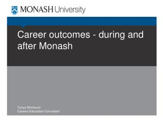Career outcomes - during and after Monash