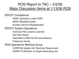 ROS Report to TAC – 2/2/06 Major Discussion Items at 1/13/06 ROS
