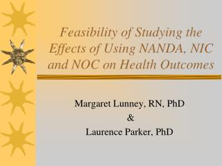 Feasibility of Studying the   Effects of Using NANDA, NIC and NOC on Health Outcomes