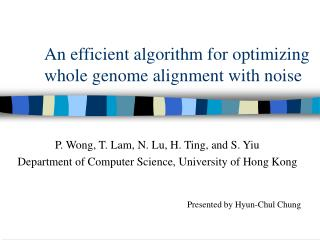 An efficient algorithm for optimizing whole genome alignment with noise