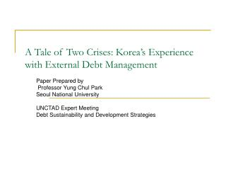 A Tale of Two Crises: Korea�s Experience with External Debt Management