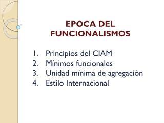 EPOCA DEL FUNCIONALISMOS