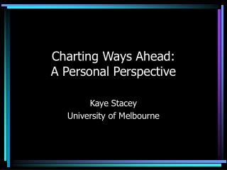Charting Ways Ahead:  A Personal Perspective