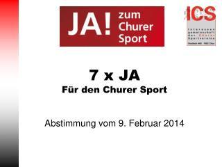 7 x JA  F�r den Churer Sport