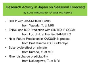 Research Activity in Japan on Seasonal Forecasts by T.Ose (MRI/JMA) for 12 th  WGSIP at RSMAS