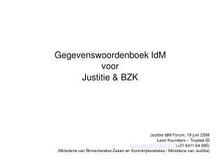 Gegevenswoordenboek IdM voor  Justitie & BZK