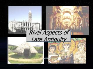 Rival Aspects of  Late Antiquity