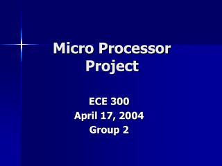 Micro Processor Project