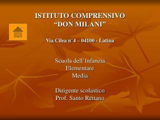 """ISTITUTO COMPRENSIVO """"DON MILANI"""" Via Cilea n°4 – 04100 - Latina"""