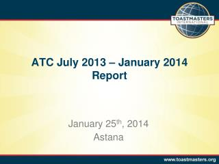 ATC Ju ly  2013 –  January  2014  Report