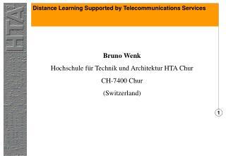 Bruno Wenk Hochschule für Technik und Architektur HTA Chur CH-7400 Chur (Switzerland)