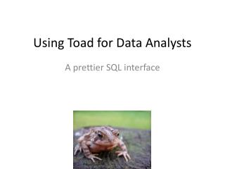 Using Toad for Data Analysts