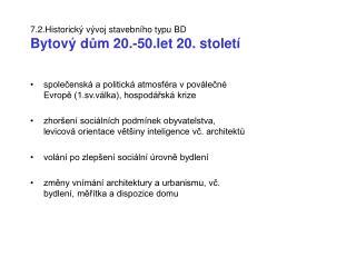 7.2.Historický vývoj stavebního typu BD Bytový d ů m 20.-50.let 20. století