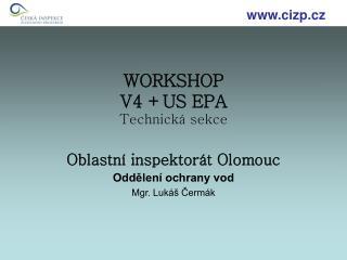 WORKSHOP V4 +US EPA Technická sekce