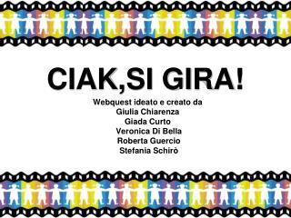 CIAK,SI GIRA!