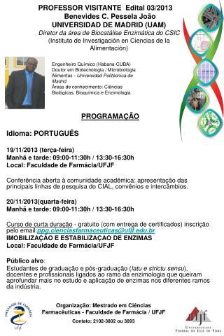 PROGRAMAÇÃO Idioma: PORTUGUÊS  19/11/2013 (terça-feira) Manhã e tarde: 09:00-11:30h / 13:30-16:30h
