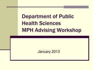 Department of Public Health Sciences MPH Advising Workshop