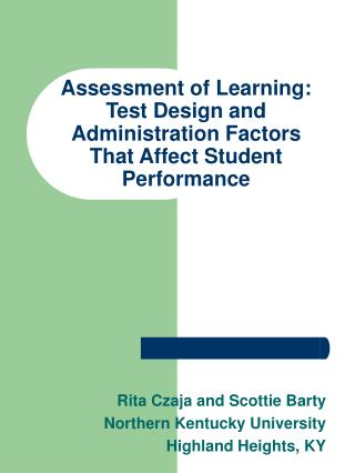 Assessment of Learning: Test Design and Administration Factors That Affect Student Performance