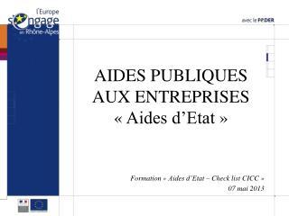 AIDES PUBLIQUES AUX ENTREPRISES «Aides d'Etat»