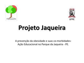 Projeto Jaqueira