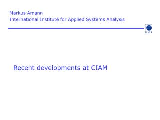 Recent developments at CIAM
