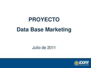 PROYECTO  Data Base Marketing Julio de 2011