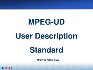 MPEG-UD User Description Standard