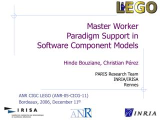 ANR CIGC LEGO (ANR-05-CICG-11) Bordeaux, 2006, December 11 th