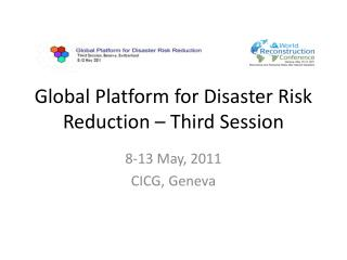 Global Platform for Disaster Risk Reduction – Third Session