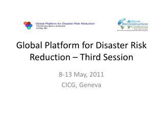 Global Platform for Disaster Risk Reduction � Third Session