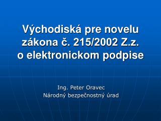 Východiská pre novelu zákona č. 215/2002 Z.z.  o elektronickom podpise