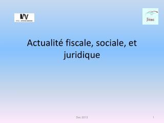 Actualité fiscale, sociale, et juridique
