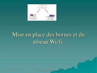 Mise en place des bornes et du réseau Wi-fi.