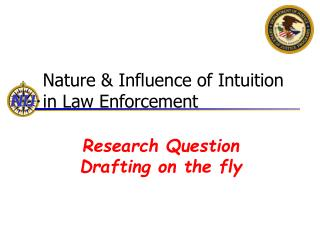 Nature  Influence of Intuition in Law Enforcement