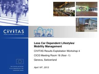 Less Car Dependent Lifestyles/ Mobility Management CIVITAS Results Exploitation Workshop 4