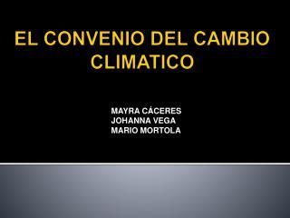 EL CONVENIO DEL CAMBIO CLIMATICO