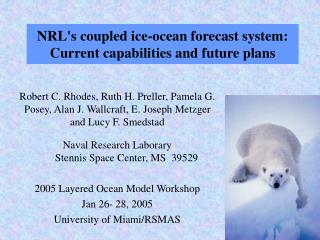 NRL's coupled ice-ocean forecast system: Current capabilities and future plans